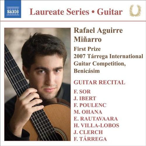 Guitar Recital: Aguirre, Rafael - SOR, F. / IBERT, F. / POULENC, F. / OHANA, M. / RAUTAVAARA, E. / VILLA-LOBOS, H. / CLERCH, J. / TARREGA, F. by Rafael Aguirre