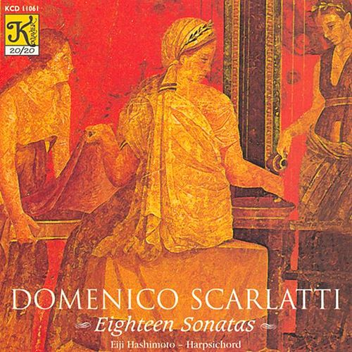 SCARLATTI: Keyboard Sonatas by Eiji Hashimoto