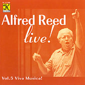 REED: Reed, Alfred, Vol. 5 - Viva Musica! by Alfred Reed