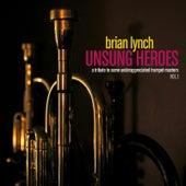 Unsung Heroes Vol. 1 by Brian Lynch