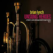 Unsung Heroes Vol. 2 by Brian Lynch