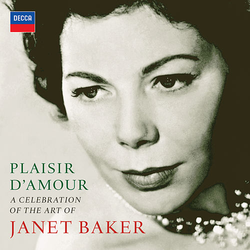 Plaisir d'amour - A Celebration of the Art of Dame Janet Baker by Dame Janet Baker