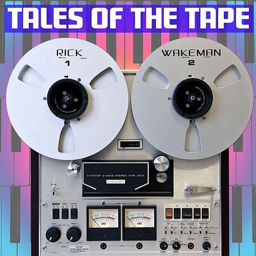 Tales Of The Tape by Rick Wakeman