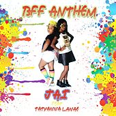 BFF Anthem (feat. Tatyanna Lanae) by Jai