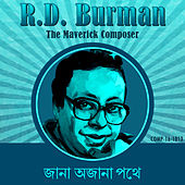 Jana Ajana Pathey - R. D. Burman the Maverick Composer by Various Artists