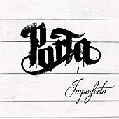 Imperfecto by Porta