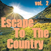 Escape To The Country, vol. 2 von Various Artists