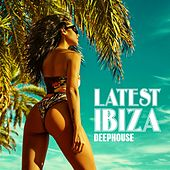 Latest Ibiza Deephouse by Various Artists