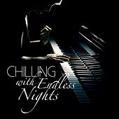 Chilling with Endless Nights by Various Artists
