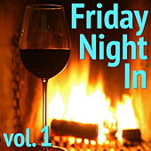 Friday Night In, vol. 1 von Various Artists