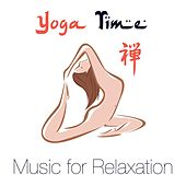 Yoga Time - Music for Relaxation for Hatha Yoga and Yoga Poses by Various Artists