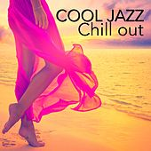 Cool Jazz Chill Out - Soothing Instrumental Jazz Music, Smooth Songs with Piano and Sax by Jazz Lounge