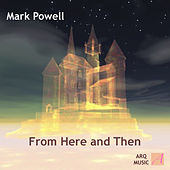 From Here and Then by Mark Powell