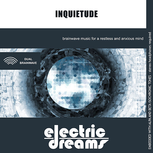 Inquietude by Electric Dreams