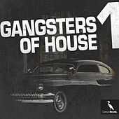 Gangsters of House 1 by Various Artists