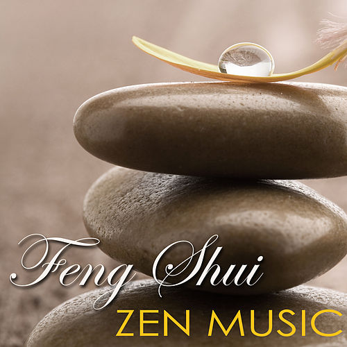 Feng Shui Zen Music – Create Your Perfect Zen Music Inspiration for Your Feng Shui Home by Feng Shui