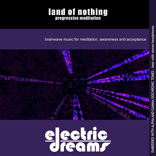 Land of Nothing: Progressive Meditation by Electric Dreams