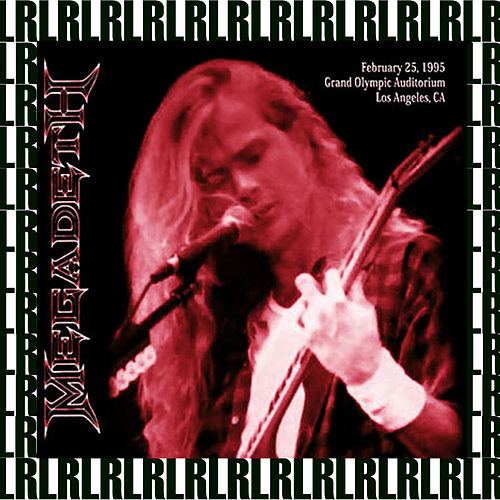 Grand Olympic Auditorium, Los Angeles, February 25th, 1995 (Remastered, Live On Broadcasting) by Megadeth