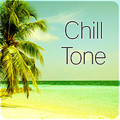 Chill Tone – Holiday Chill, Lounge Summer, Sunshine, Sunset, Solar Surfer, Blue Lagoon by Chill Out