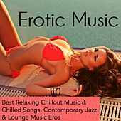 Erotic Music - Best Relaxing Chillout Music & Chilled Songs, Contemporary Jazz & Lounge Music Eros by Lounge Safari Buddha Chillout do Mar Café