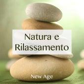 Natura e Rilassamento - Musica Rilassane New Age by Various Artists