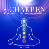 7 Chakren - Musik Chakren Meditation und Chakra Reinigung by Various Artists
