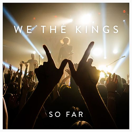 So Far by We The Kings