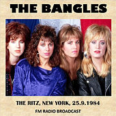 Live at the Ritz, New York, 1984 (FM Radio Broadcast) by The Bangles