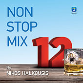 Non Stop Mix Vol. 12 By Nikos Halkousis by Various Artists