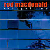 Recognition - European Edition by Rod MacDonald