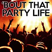 'Bout That Party Life by Various Artists