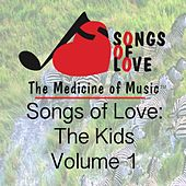 Songs of Love the Kids, Vol. 1 by Various Artists