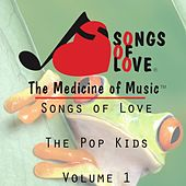 Songs of Love the Pop Kids, Vol. 1 by Various Artists