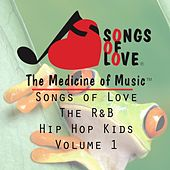 Songs of Love the R&B Hip Hop Kids, Vol. 1 by Various Artists