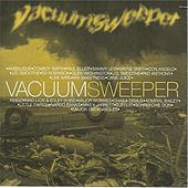 Vacuum Sweeper by Various Artists
