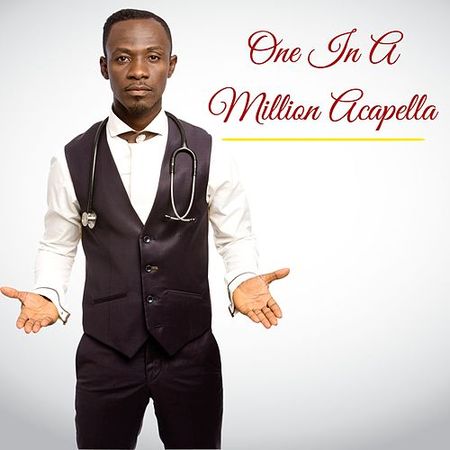 One in a Million (Acapella) by Okyeame Kwame