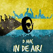 In De Air by D Mac