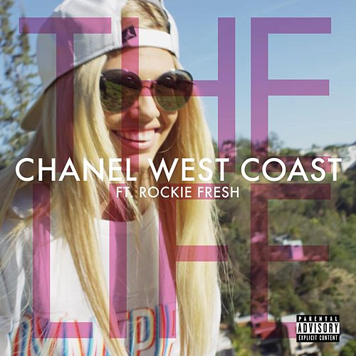 The Life (feat. Rockie Fresh) by Chanel West Coast