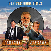 For the Good Times (Country Jukebox) von Various Artists