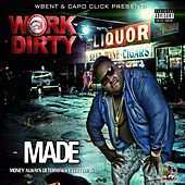 Made (Money Always Determines Everything) by Work Dirty