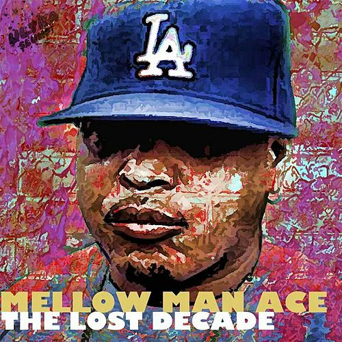 The Lost Decade by Mellow Man Ace