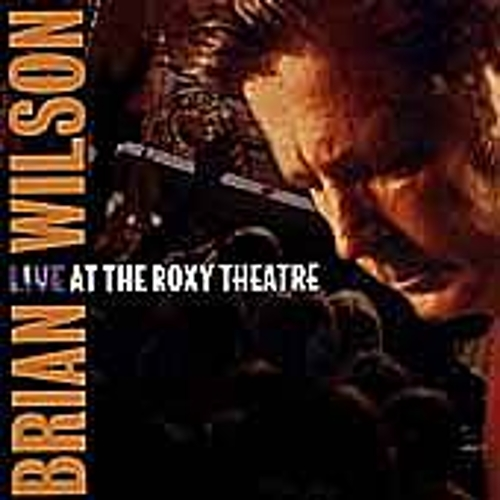 Live At The Roxy Theatre by Brian Wilson