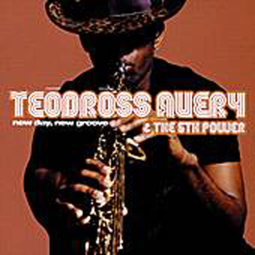 Nw Day, New Groove by Teodross Avery