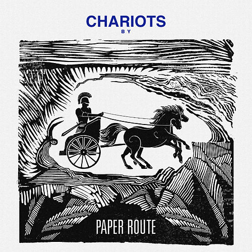 Chariots by Paper Route