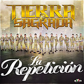 La Repetición by Banda Tierra Sagrada