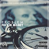 Fuckin Money - Single by Problem