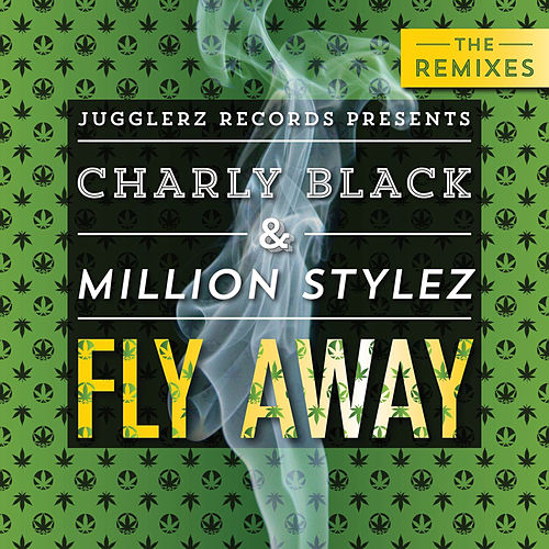 Fly Away (The Remixes) by Charly Black