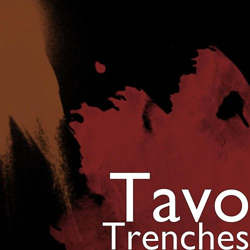 Trenches by TAVO