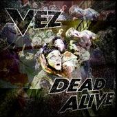 Dead Alive by El Vez