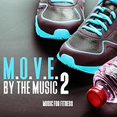 M.O.V.E. By the Music, Vol. 2 - Music for Fitness by Various Artists